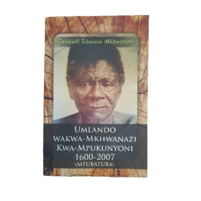 UMLANDO WAKWA - MKHWANAZI KWA - MPUKUNYONI