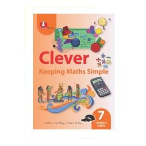 CLEVER KEEPING MATHS SIMPLE GRADE 7 TEACHER'S GUIDE