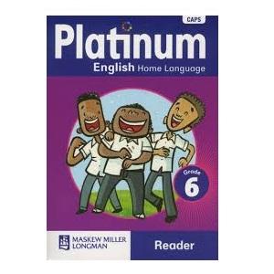 PLATINUM ENGLISH HOME LANGUAGE GRADE 6 READER