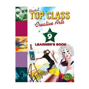 TOP CLASS CREATIVE ARTS GRADE 9 LEARNER'S BOOK