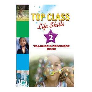 TOP CLASS LIFE SKILLS GRADE 2 TEACHER'S GUIDE