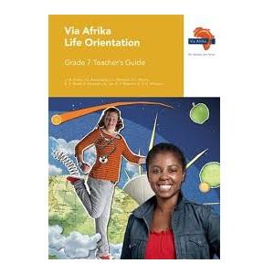VIA AFRIKA LIFE ORIENTATION GRADE 7 TEACHER'S GUIDE