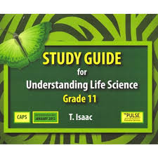 STUDY GUIDE FOR UNDERSTANDING LIFE SCIENCE GRADE 11