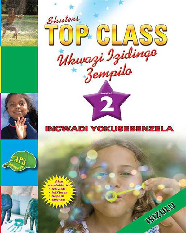 SHUTERS TOP CLASS UKWAZI IZIDINGO ZEMPILO IBANGA 2 INCWADI YOKUSEBENZELA